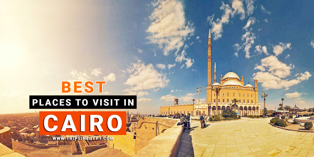 Best Places to Visit in Cairo - Cairo Tour Packages - Trips in Egypt