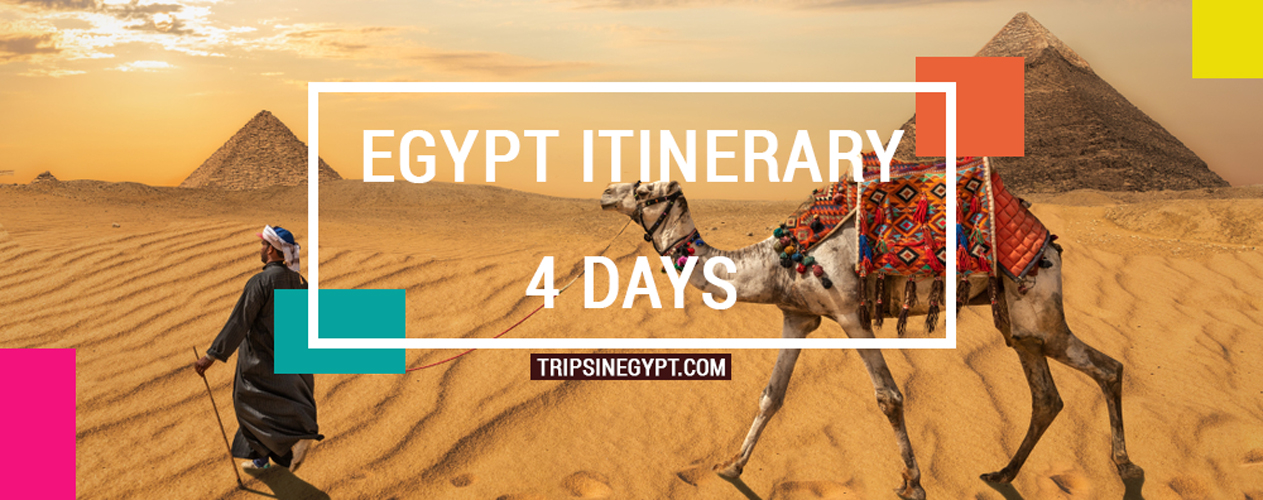 Egypt Itinerary 4 Days - Trips In Egypt