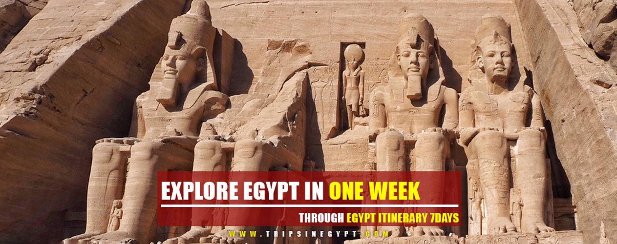 Egypt Itinerary 7 Days - Trips in Egypt