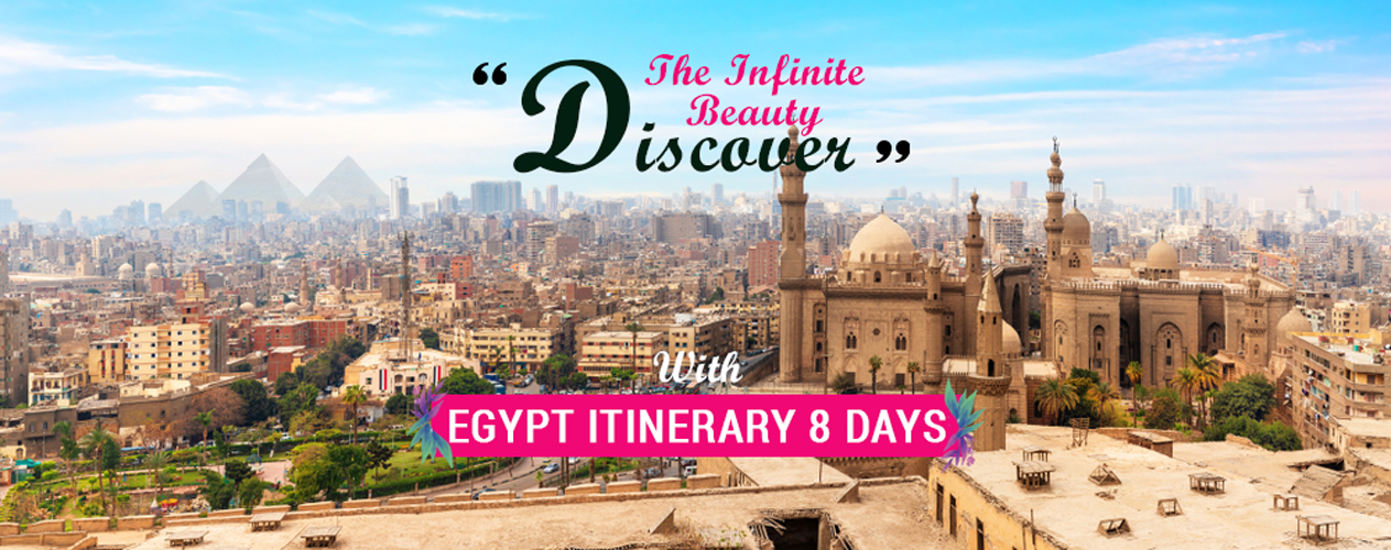 Egypt Itinerary 8 Days - Trips in Egypt