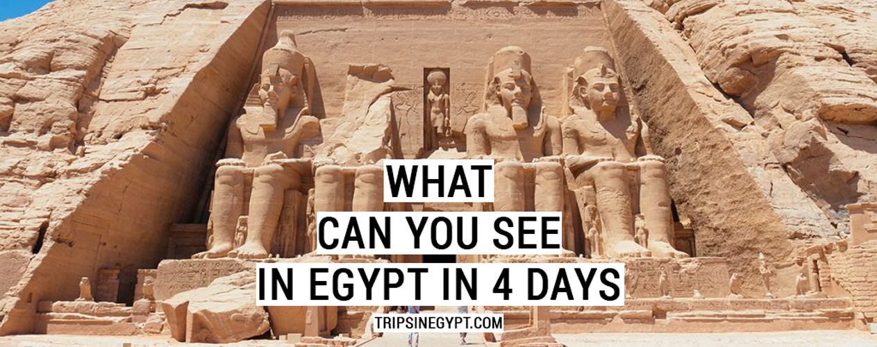 What Can You See In Egypt In 4 Days - Trips in Egypt