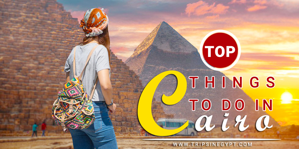 25 Things to Do in Cairo - Trips in Egypt