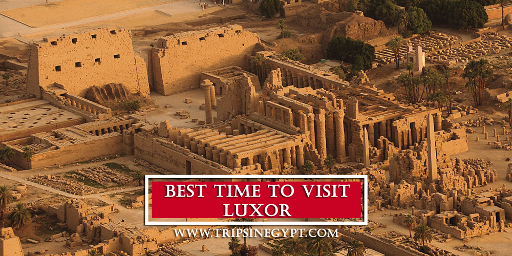 Best Time to Visit Luxor - Trips in Egypt