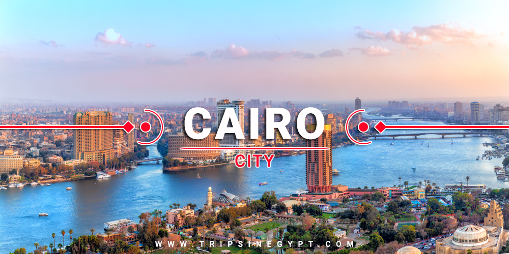 Cairo City - Cities To Visit In Egypt - Trips in Egypt