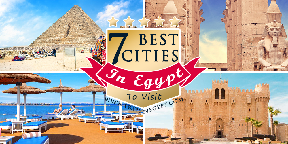 Cities To Visit In Egypt - Trips in Egypt