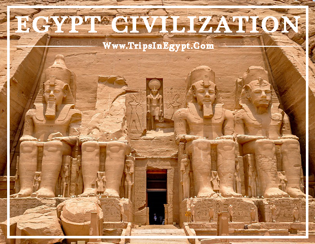 Egypt Civilization - Discover Egypt - Trips In Egypt