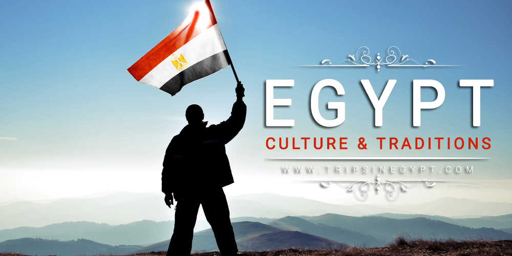 Egypt Culture and Traditions - Trips in Egypt