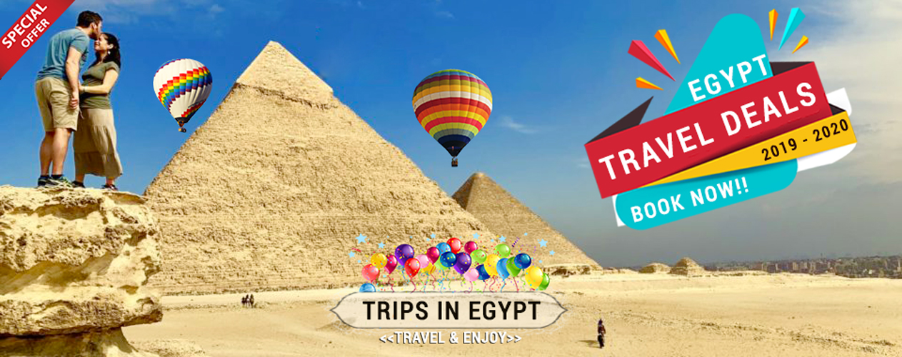 Egypt Deals 2020 - Egypt Holiday Deals - Egypt Tours 2020 - Nile Cruise 2020 - Trips In Egypt