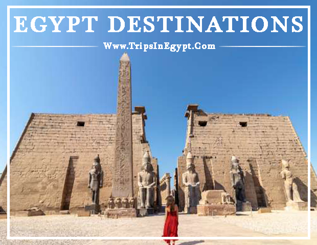 Egypt Destinations - Discover Egypt - Trips In Egypt