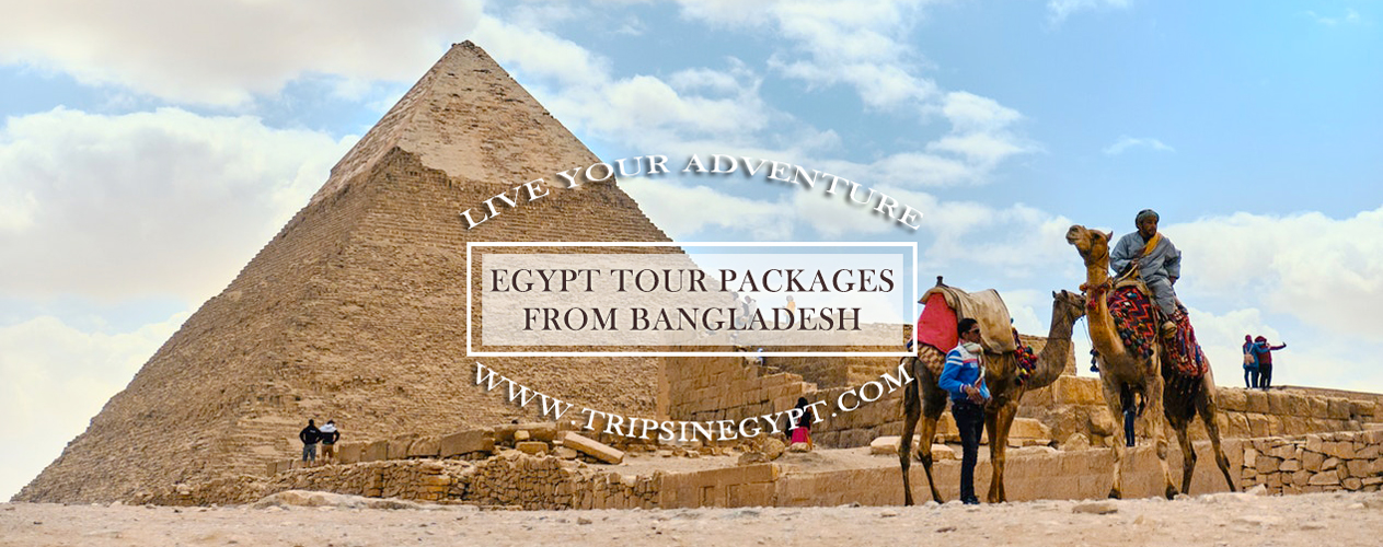 Egypt Tour Packages from Bangladesh - Trips In Egypt