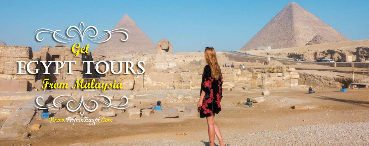 Egypt Tour Packages from Malaysia - Trips In Egypt