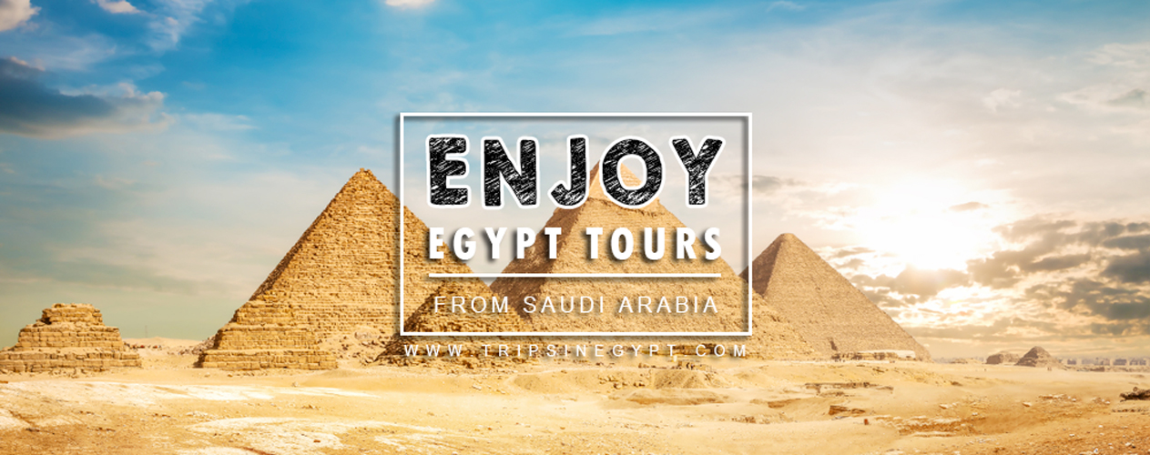 Egypt Tour Packages from Saudi Arabia - Trips in Egypt