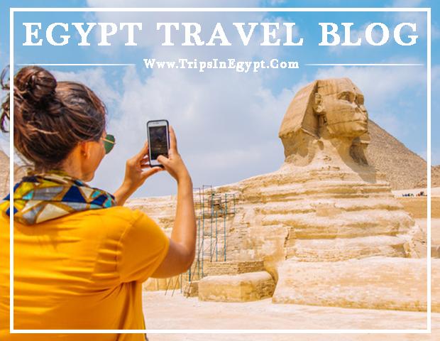 Egypt Travel Blog - Discover Egypt - Trips In Egypt