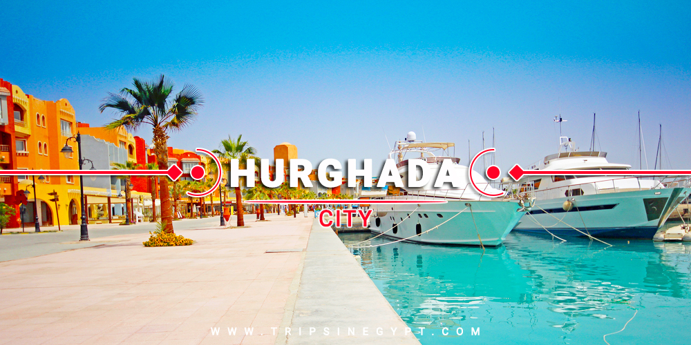 Hurghada City - Cities To Visit In Egypt - Trips in Egypt