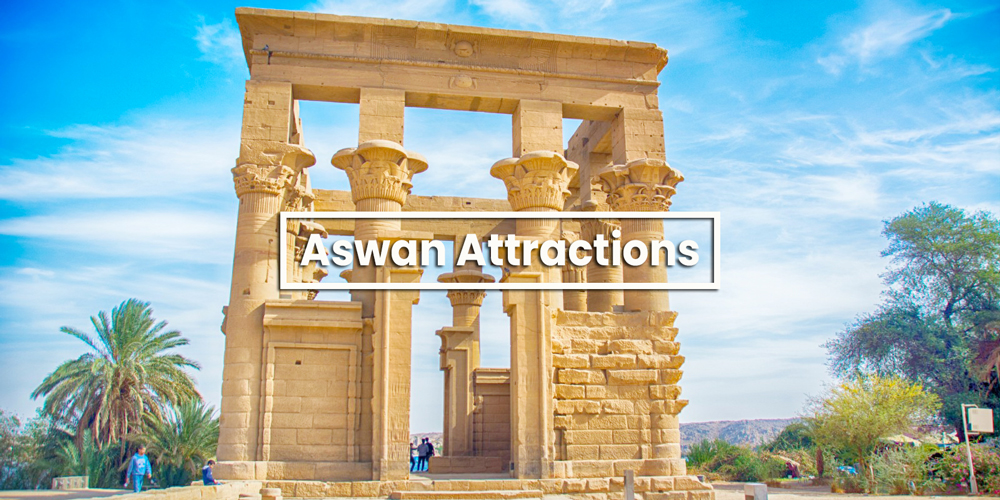 Aswan Tourist Attractions - Egypt Tourist Attractions - Trips in Egypt