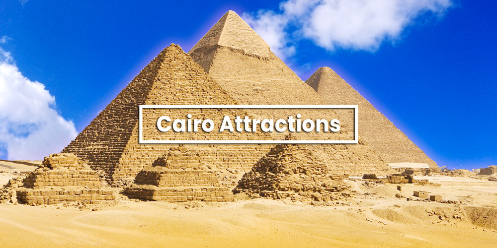 Cairo Tourist Attractions - Egypt Tourist Attractions - Trips in Egypt