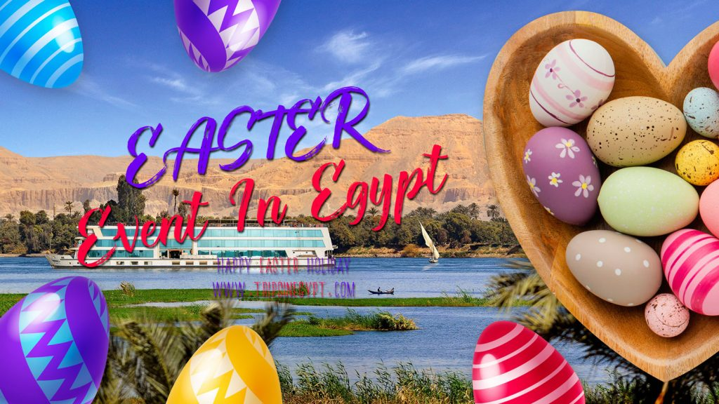 Easter Event In Egypt - Trips In Egypt